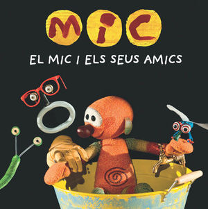 MIC. EL MIC I ELS SEUS AMICS