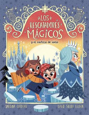 LOS RESCATADORES MÁGICOS 5. Y EL CASTILLO DE HIELO