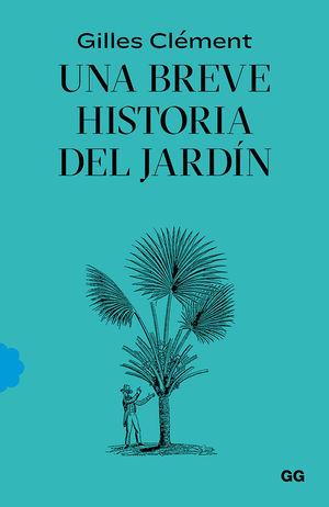 UNA BREVE HISTORIA DEL JARDÍN