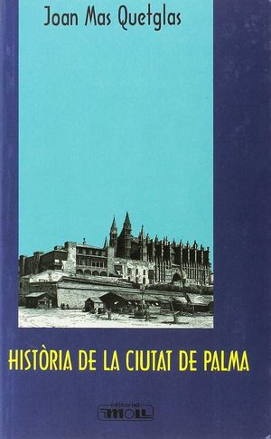HISTÒRIA DE LA CIUTAT DE PALMA