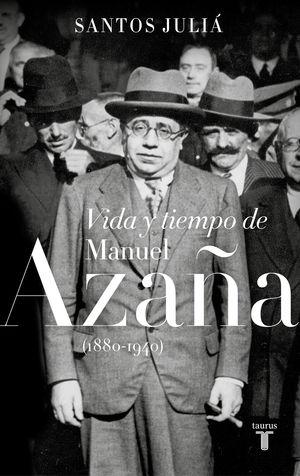 VIDA Y TIEMPO DE MANUEL AZAÑA (NE)