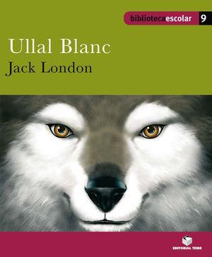 BIBLIOTECA ESCOLAR 09 - ULLAL BLANC -JACK LONDON-