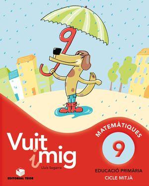 VUIT I MIG MATEMÀTIQUES 9