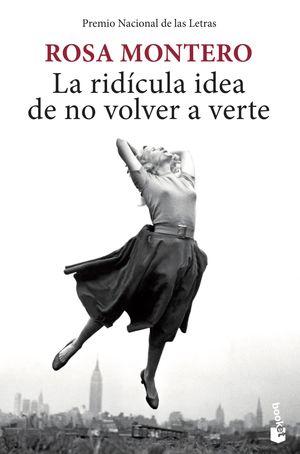LA RIDICULA IDEA DE NO VOLVER A VERTE