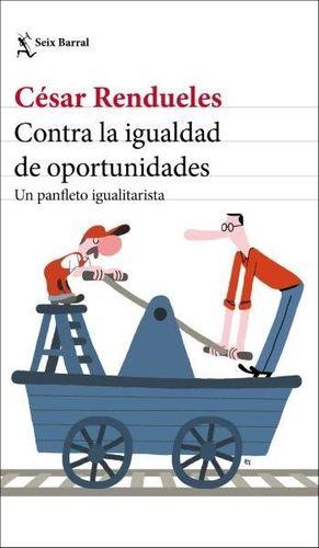 CONTRA LA IGUALDAD DE OPORTUNIDADES