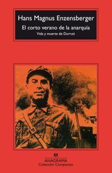 CORTO VERANO DE LA ANARQUIA: VIDA Y MUERTE DE D