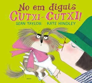 NO EM DIGUIS CUTXI-CUTXI