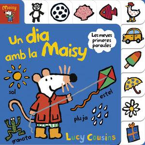 UN DIA AMB LA MAISY (MAISY. TOT CARTRÓ)