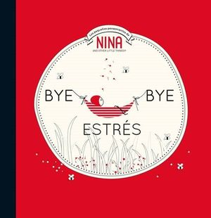 NINA. BYE BYE ESTRES