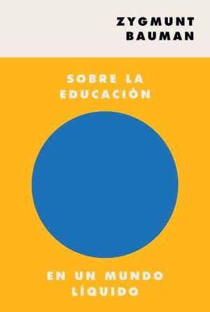 SOBRE LA EDUCACIÓN EN UN MUNDO L¡QUIDO