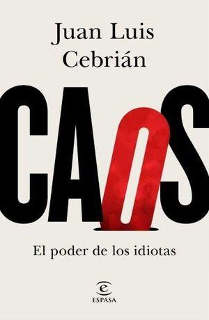 CAOS. EL PODER DE LOS IDIOTAS