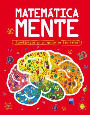 MATEMATICA MENTE, CONVIERTETE EN UN GENIO DE LAS M