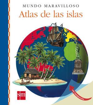 15.ATLAS DE LAS ISLAS.(MUNDO MARAVILLOSO)