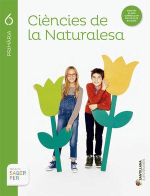 CIÈNCIES DE LA NATURALESA 6 EP SABER FER
