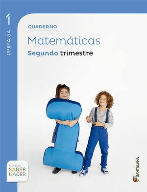 CUADERNO MATEMATICAS 1 EP 2 TRIMESTRE SABER HACER
