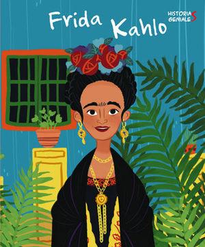 FRIDA KAHLO. HISTORIAS GENIALES (VVKIDS)