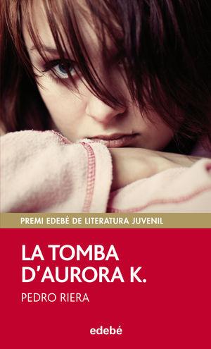 PREMI EDEBÉ 2014: LA TOMBA D'AURORA K.