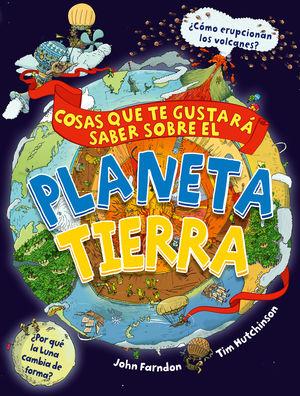 COSAS QUE TE GUSTARA SABER SOBRE EL PLANETA TIERRA