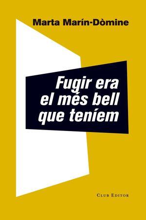 FUGIR ERA EL MÉS BELL QUE TENÍEM