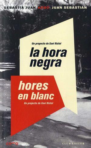 LA HORA NEGRA. HORES EN BLANC