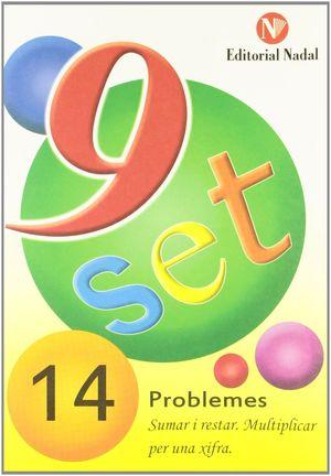 NOU SET 14: PROBLEMES.MULTIPLICAR PER UNA XIFRA