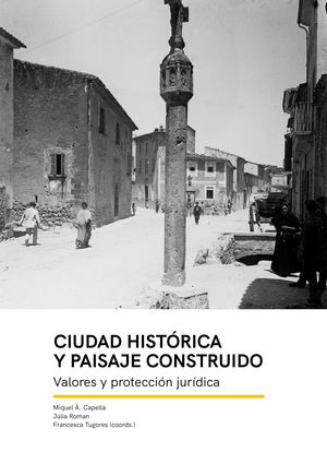 CIUDAD HISTORICA Y PAISAJE CONSTRUIDO