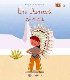 (BAL).5.EN DANIEL, S´INDI.(DE MICA EN MICA)