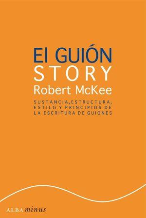 EL GUIÓN : SUSTANCIA, ESTRUCTURA, ESTILO Y PRINCIPIOS DE LA ESCRITURA DE GUIONES