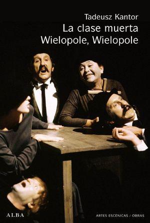 LA CLASE MUERTA ; WIELOPOLE, WIELOPOLE