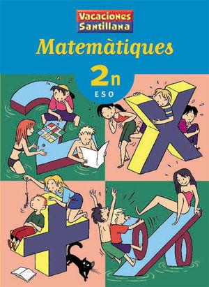 VACANCES 2 ESO MATEMATIQUES SANTILLANA