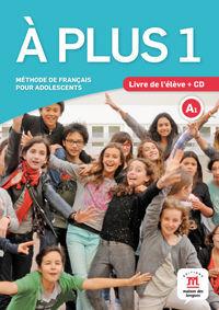 À PLUS 1. LIVRE DE L'ÉLÈVE + CD