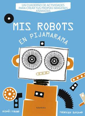 MIS ROBOTS EN PIJAMA