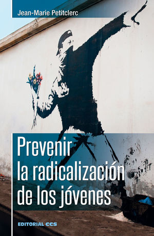 PREVENIR LA RADICALIZACIÓN DE LOS JÓVENES