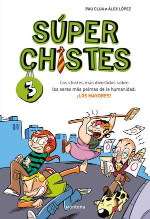 SUPERCHISTES 3. LOS MAYORES