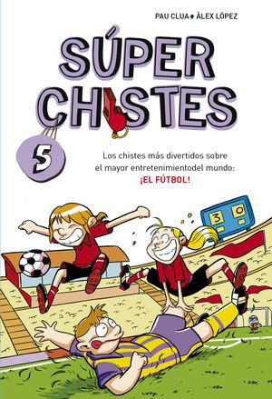 SUPERCHISTES 5. EL FUTBOL