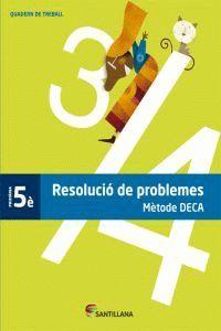RESOLUCIO DE PROBLEMES 5 EP METODE DECA