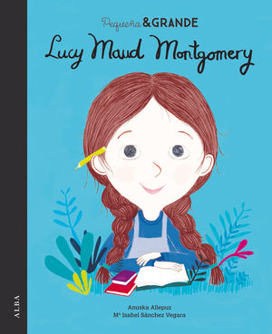 PEQUEÑA & GRANDE LUCY MAUD MONTGOMERY