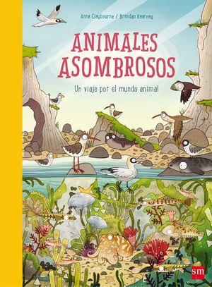 ANIMALES ASOMBROSOS.(ALBUMES ILUSTRADOS)