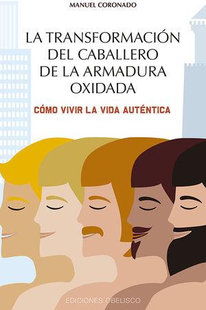 LA TRANSFORMACIÓN DEL CABALLERO DE LA ARMADURA OXIDADA