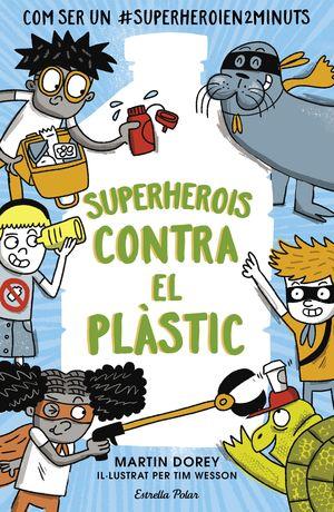 SUPERHEROIS CONTRA EL PLÁSTIC