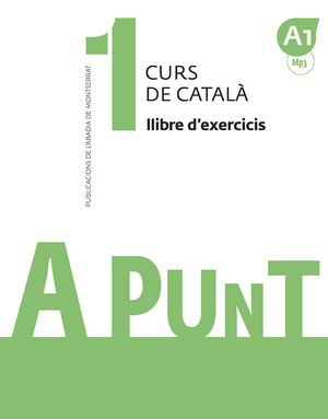 A PUNT. CURS DE CATALA. LLIBRE D'EXERCICIS, 1