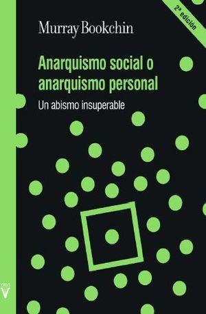 ANARQUISMO SOCIAL O ANARQUISMO PERSONAL