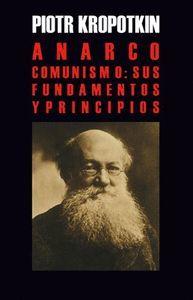 ANARCO-COMUNISMO : SUS FUNDAMENTOS Y PRINCIPIOS