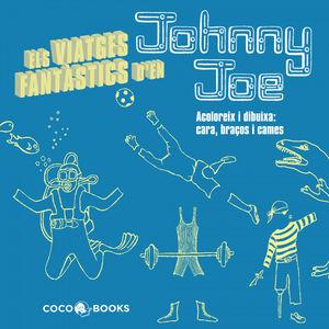 VIATGES FANTASTICS DE JOHNNY JOE
