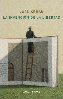 INVENCIÓN DE LA LIBERTAD, LA