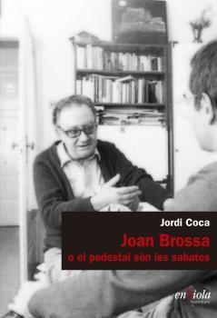 JOAN BROSSA O EL PEDESTAL SÓN LES SABATES