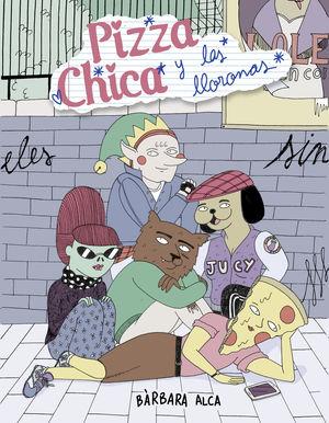 PIZZA CHICA Y LAS LLORONAS