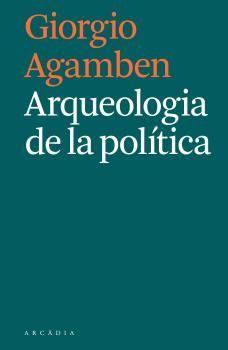 ARQUEOLOGÍA DE LA POLÍTICA