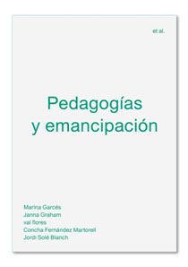 PEDAGOGÍAS Y EMANCIPACIÓN