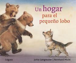 HOGAR PARA EL PEQUEÑO LOBO, UN